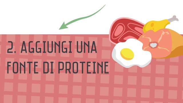 Aggiungi una fonte di proteine - Componi la tua insalata sana